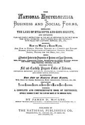 The National Encyclopaedia of Business and Social Forms, Embracing the Laws of Etiquette and Good Society ...