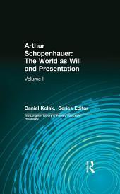 Arthur Schopenhauer: The World as Will and Presentation: Volume 1