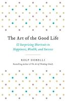 The Art of the Good Life PDF