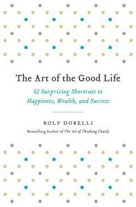 The Art of the Good Life PDF