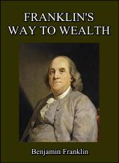 Franklin's Way to Wealth : or 'Poor Richard Improved'