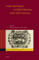 Trade and Finance in Global Missions  16th 18th Centuries