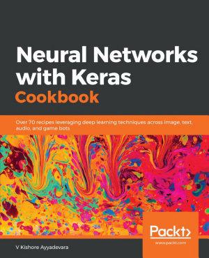 Neural Networks with Keras Cookbook PDF