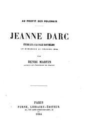 Jeanne d'Arc: étude lue à la Salle Barthélemy le dimanche 21 février 1864