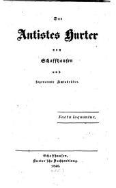 Der Antistes Hurter von Schaffhausen und sogenannte Amtsbrüder