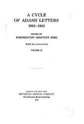 A Cycle of Adams Letters, 1861-1865: Volume 2