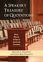 A Speaker's Treasury of Quotations: Maxims, Witticisms and Quips for Speeches and Presentations