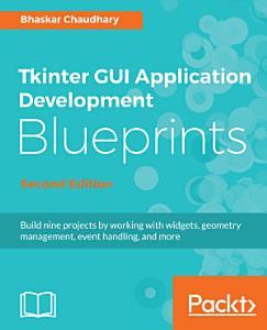 Tkinter GUI Application Development Blueprints  Second Edition PDF