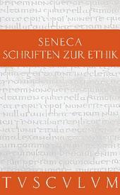 Schriften zur Ethik: Die kleinen Dialoge. Lateinisch - Deutsch