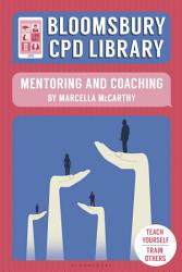 Bloomsbury CPD Library  Mentoring and Coaching PDF