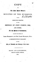 Copy of the short hand writer s minutes of the evidence  taken before the committee on the petition of John Cozens esq  and others to the House of commons  against the return of lord Stormont and sir James Scarlett PDF