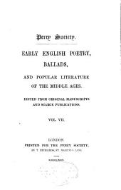Early English Poetry, Ballads, and Popular Literature of the Middle Ages: Volume 7
