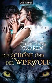Die Schöne und der Werwolf: Roman