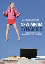 A Companion to New Media Dynamics PDF