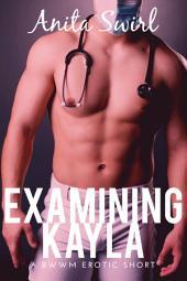 Examining Kayla: A BWWM Erotic Short