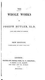 The Whole Works of Joseph Butler ...