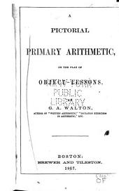 A Pictorial Primary Arithmetic, on the Plan of Object-lessons