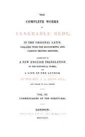The Complete Works of Venerable Bede: In the Original Latin, Collated with the Manuscripts, and Various Printed Editions, Volume 11