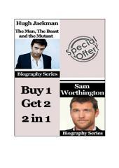 Celebrity Biographies - The Amazing Life of Hugh Jackman and Sam Worthington - Famous Stars