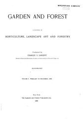 Garden and Forest: A Journal of Horticulture, Landscape Art and Forestry, Volume 1