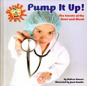 Pump It Up!: The Secrets of the Heart and Blood