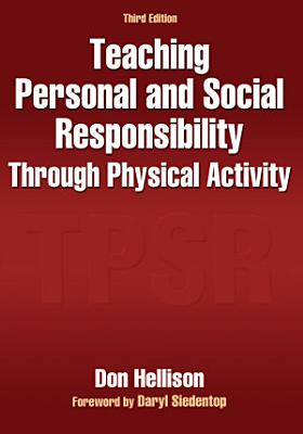 Teaching Personal and Social Responsibility Through Physical Activity PDF