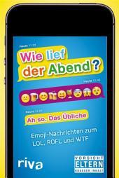 Wie lief der Abend?: Emoji-Nachrichten zum LOL, ROFL und WTF