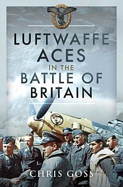 Luftwaffe Aces in the Battle of Britain PDF