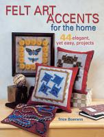 Felt Art Accents for the Home PDF