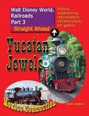 Walt Disney World Railroads Part 3 Yucatan Jewels