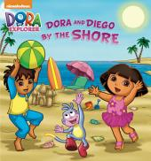 Dora and Diego by the Shore (Dora and Diego)