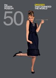 Fifty Dresses That Changed The World Book PDF