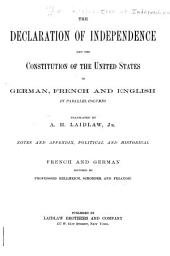 The Declaration of Independence: And the Constitution of the United States in German, French and English, in Parallel Columns