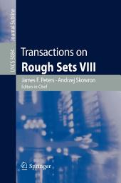Transactions on Rough Sets VIII