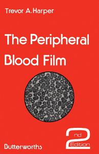 The Peripheral Blood Film Book