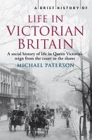 A Brief History of Life in Victorian Britain PDF