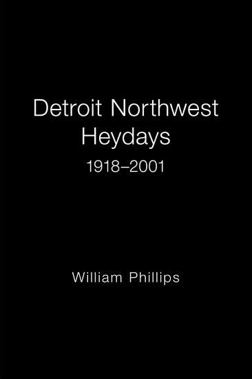 Detroit Northwest Heydays 1918   2001 PDF