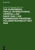 The Nuremberg Trials International Criminal Law Since 1945