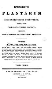 Enumeratio plantarum omnium hucusque cognitarum, secundum familias naturales disposita, adjectis characteribus, differentiis et synonymis: Volume 1, Part 1