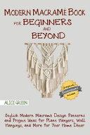 Modern Macram   Book for Beginners and Beyond