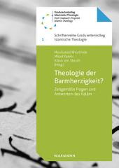 Theologie der Barmherzigkeit?: Zeitgemäße Fragen und Antworten des Kalam