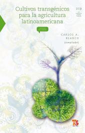 Cultivos transgénicos para la agricultura latinoamericana