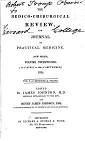 The Medico-chirurgical Review and Journal of Practical Medicine: Volume 21