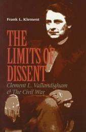 The Limits of Dissent: Clement L. Vallandigham & the Civil War