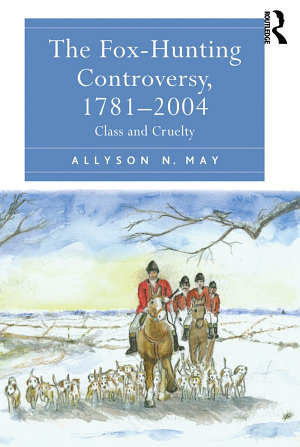 The Fox-Hunting Controversy, 1781–2004