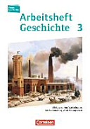 Forum Geschichte 03  Arbeitsheft  Vom Zeitalter des Absolutismus bis zum Ersten Weltkrieg PDF