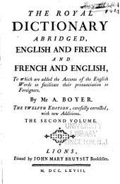 Dictionnaire royal françois-anglois et anglois-françois, tiré des meilleurs auteurs qui ont écrit dans ces deux langues: Volume 2