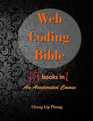 Web Coding Bible  HTML  CSS  Javascript  PHP  SQL  XML  SVG  Canvas  WebGL  Java Applet  ActionScript  jQuery  WordPress  SEO and many more