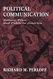 Political Communication: Politics, Press, and Public in America