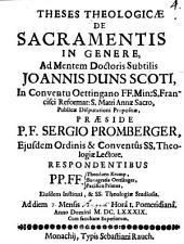 Theses theol. de sacramentis in genere, ad mentem Doctoris Subtilis Ioannis Duns Scoti